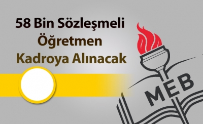 58 Bin Sözleşmeli Öğretmen Kadroya Alınacak
