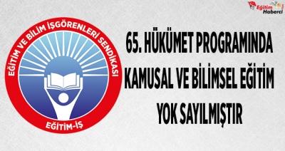 65. HÜKÜMET PROGRAMINDA KAMUSAL VE BİLİMSEL EĞİTİM YOK SAYILMIŞTIR