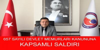 657 SAYILI DEVLET MEMURLARI KANUNUNA KAPSAMLI SALDIRI