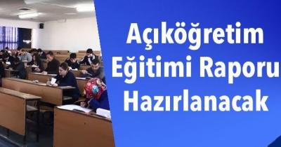 Açıköğretim Eğitimi Raporu Hazırlanacak