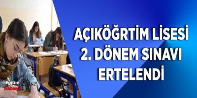 Açıköğretim Lisesi 2. Dönem Sınavı Ertelendi