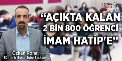 Açıkta kalan 2 bin 800 öğrenci İmam Hatip'e