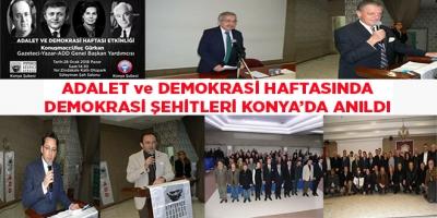 ADALET ve DEMOKRASİ HAFTASINDA DEMOKRASİ ŞEHİTLERİ KONYA'DA ANILDI