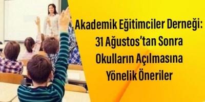 Akademik Eğitimciler Derneği: 31 Ağustos'tan Sonra Okulların Açılmasına Yönelik Öneriler