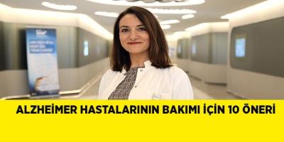 -ALZHEİMER HASTALARININ BAKIMI İÇİN 10 ÖNERİ