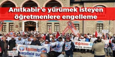 Anıtkabir'e yürümek isteyen öğretmenlere engelleme: Pankartlara izin verilmedi