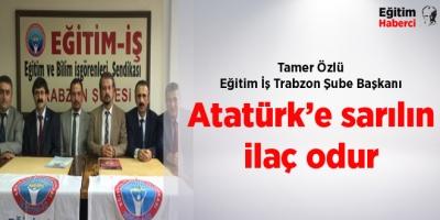 Atatürk'e sarılın ilaç odur