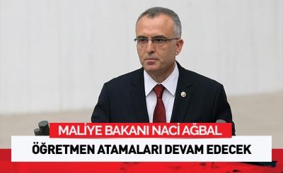 Bakan Ağbal: Öğretmen atamaları devam edecek