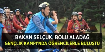 BAKAN SELÇUK, BOLU ALADAĞ GENÇLİK KAMPI'NDA ÖĞRENCİLERLE BULUŞTU