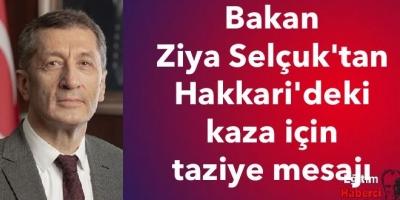 Bakan Ziya Selçuk'tan Hakkari'deki kaza için taziye mesajı