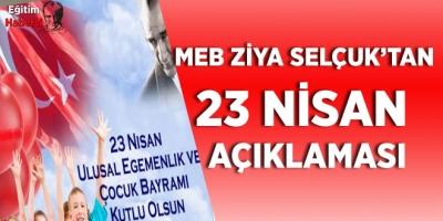 BAKAN ZİYA SELÇUK'TAN 23 NİSAN AÇIKLAMASI