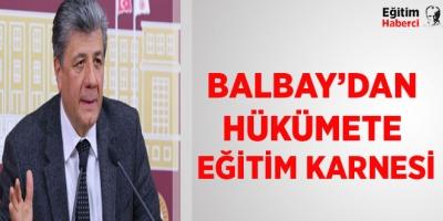 -BALBAY'DAN HÜKÜMETE EĞİTİM KARNESİ