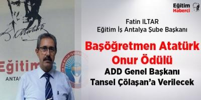 Başöğretmen Atatürk Onur Ödülü ADD Genel Başkanı Tansel Çölaşan'a Verilecek