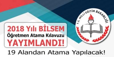 Bilsem Öğretmen Atama Klavuzu Yayınlandı