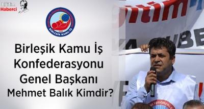 Birleşik Kamu İş Konfederasyonu Genel Başkanı Mehmet Balık Kimdir?