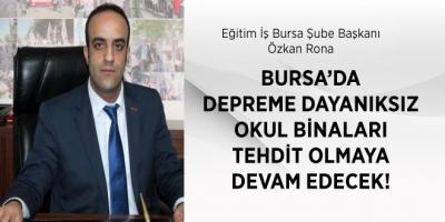 """""""Bursa'da depreme dayanıksız okul binaları tehdit olmaya devam edecek!""""..."""