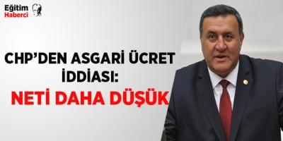 -CHP'DEN ASGARİ ÜCRET İDDİASI: NETİ DAHA DÜŞÜK