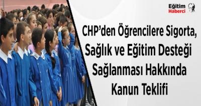 CHP'den Öğrencilere Sigorta,Sağlık ve Eğitim Desteği Sağlanması Hakkında Kanun Teklifi