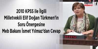 CHP'li Elif Doğan Türkmen'in, şaibeli 2010 KPSS hakkındaki soru önergesini Milli Eğitim Bakanı İsmet Yılmaz Yanıtladı