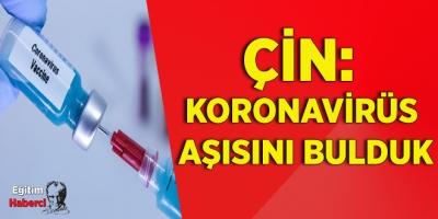 Çin: Koronavirüs aşısını bulduk