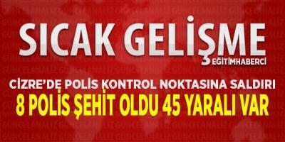 -CİZRE'DE POLİS KONTROL NOKTASINA SALDIRI