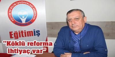 Çomakçı: Köklü reforma ihtiyaç var