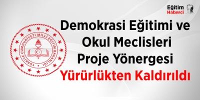Demokrasi Eğitimi ve Okul Meclisleri Proje Yönergesi Yürürlükten Kaldırıldı