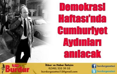 Demokrasi Haftası'nda Cumhuriyet Aydınları anılacak