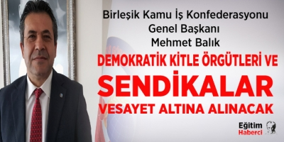 DEMOKRATİK KİTLE ÖRGÜTLERİ VE SENDİKALAR VESAYET ALTINA ALINACAK