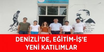 DENİZLİ'DE, EĞİTİM-İŞ'E YENİ KATILIMLAR