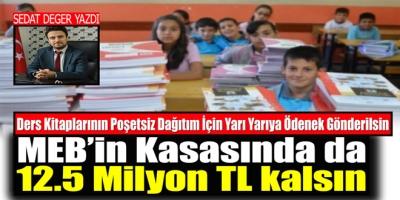 Ders Kitaplarının Poşetsiz Dağıtım İçin Yarı Yarıya Ödenek Gönderilsin MEB'in Kasasında da 12.5 Milyon TL kalsın