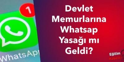 Devlet Memurlarına Whatsap  Yasağı mı Geldi?