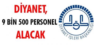 DİYANET TAŞRA TEŞKİLATINA 9 BİN 500 PERSONEL ALACAK