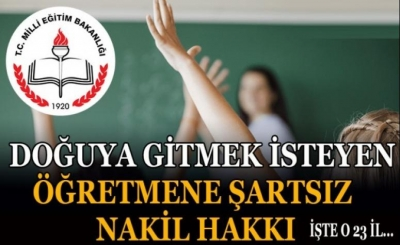 Doğu'ya gitmek isteyen öğretmenlere şartsız nakil hakkı
