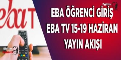 EBA Öğrenci Giriş - EBA TV 15-19 Haziran Yayın Akışı
