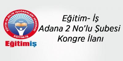 Eğitim- İş Adana 2 No'lu Şubesi Kongre İlanı