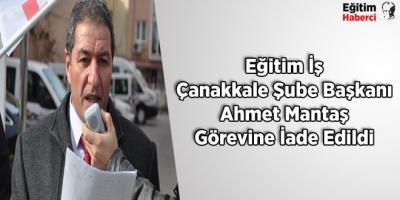 Eğitim İş Çanakkale Şube Başkanı Ahmet Mantaş Görevine İade Edildi