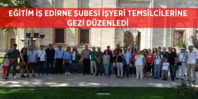 Eğitim İş Edirne Şubesi İşyeri Temsilcilerine Gezi Düzenledi