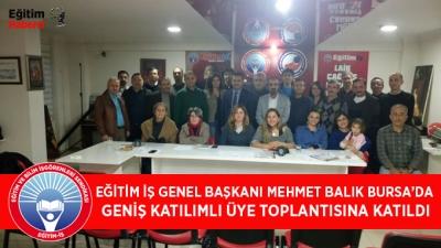 EĞİTİM İŞ GENEL BAŞKANI MEHMET BALIK BURSA'DA  GENİŞ KATILIMLI ÜYE TOPLANTISINA KATILDI