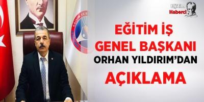 EĞİTİM İŞ GENEL BAŞKANI ORHAN YILDIRIM'DAN AÇIKLAMA