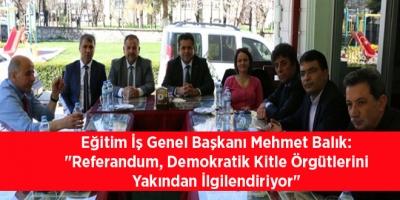 Eğitim İş Genel Başkanı Mehmet Balık: