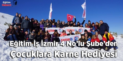Eğitim İş İzmir 4 No'lu Şube'den Çocuklara Karne Hediyesi