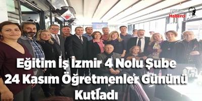 Eğitim İş İzmir 4 Nolu Şube 24 Kasım Öğretmenler Gününü Kutladı