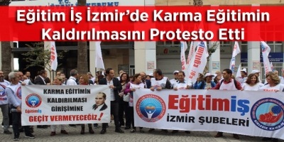 Eğitim İş İzmir'de Karma Eğitimin Kaldırılmasını Protesto Etti