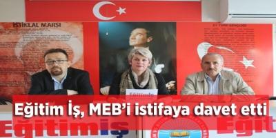 Eğitim İş, MEB'i istifaya davet etti