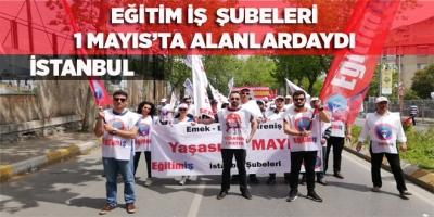 EĞİTİM İŞ  ŞUBELERİ 1 MAYIS'TA ALANLARDAYDI