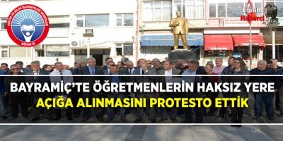 EĞİTİM İŞ:BAYRAMİÇ'TE ÖĞRETMENLERİN HAKSIZ YERE AÇIĞA ALINMASINI PROTESTO ETTİK