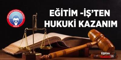 EĞİTİM -İŞ'TEN HUKUKİ KAZANIM