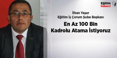 En Az 100 Bin Kadrolu Atama İstiyoruz