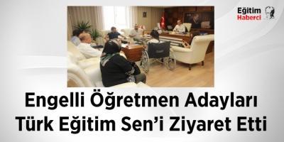 Engelli Öğretmen Adayları Türk Eğitim Sen'i Ziyaret Etti